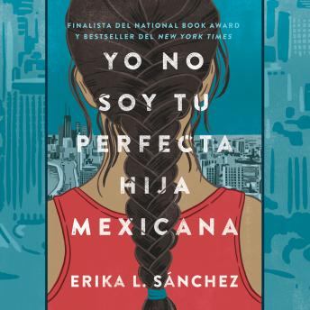 Download Yo no soy tu perfecta hija mexicana by Erika L. Sánchez