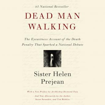 Download Dead Man Walking: The Eyewitness Account of the Death Penalty That Sparked a National Debate by Helen Prejean