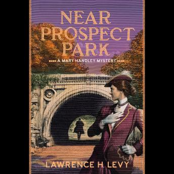 Near Prospect Park: A Mary Handley Mystery