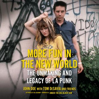 Download More Fun in the New World: The Unmaking and Legacy of L.A. Punk by John Doe, Tom Desavia