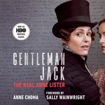 Gentleman Jack (Movie Tie-In): The Real Anne Lister, Anne Choma