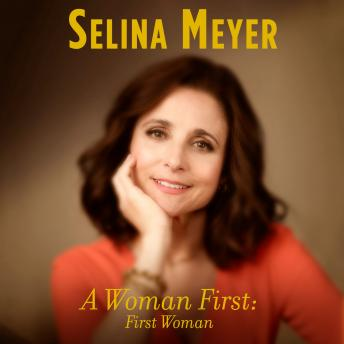 Download Woman First: First Woman: A Memoir by Selina Meyer