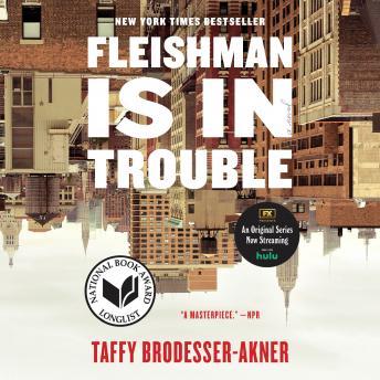 Fleishman Is in Trouble: A Novel Audiobook Free Download Online