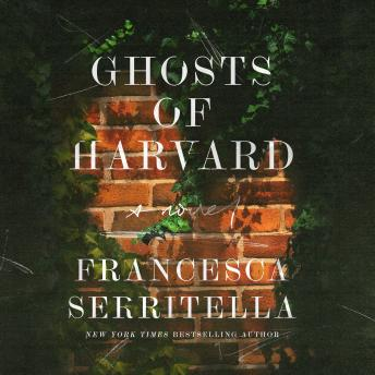 The Ghosts of Harvard: A Novel