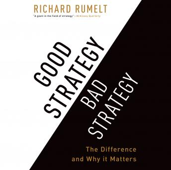 Good Strategy Bad Strategy: The Difference and Why It Matters Audiobook Free Download Online