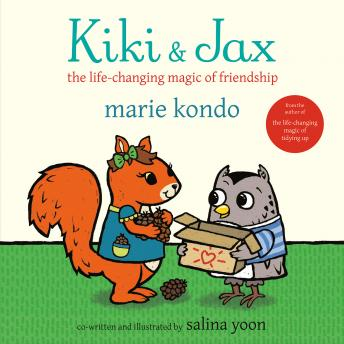 Kiki & Jax: The Life-Changing Magic of Friendship, Marie Kondo, Salina Yoon