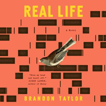 Real Life: A Novel, Brandon Taylor
