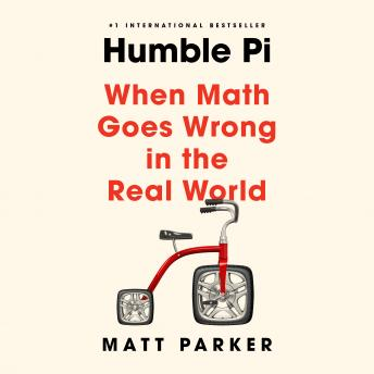 Humble Pi: When Math Goes Wrong in the Real World