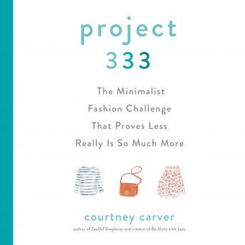 Project 333: The Minimalist Fashion Challenge That Proves Less Really is So Much More