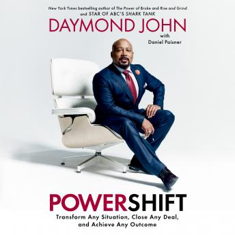 Powershift: Transform Any Situation, Close Any Deal, and Achieve Any Outcome