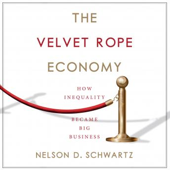 The Velvet Rope Economy: How Inequality Became Big Business Audiobook Free Download Online