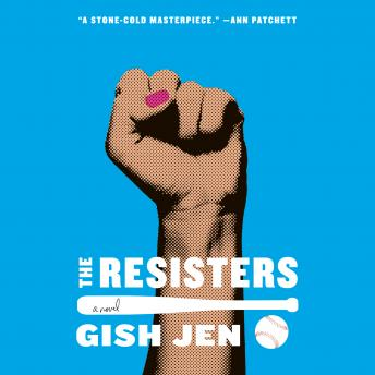 Download Resisters: A novel by Gish Jen
