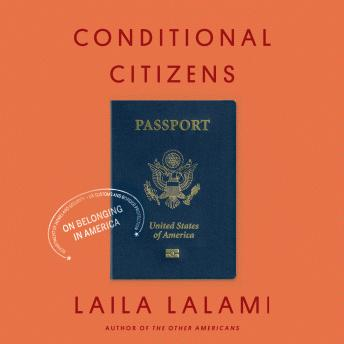 Download Conditional Citizens: On Belonging in America by Laila Lalami