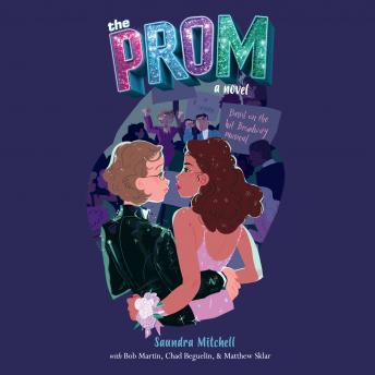 Download Prom: A Novel Based on the Hit Broadway Musical by Saundra Mitchell, Bob Martin, Chad Beguelin, Matthew Sklar
