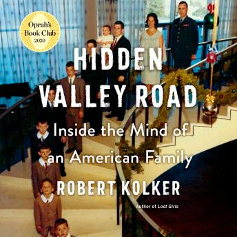 Download Hidden Valley Road: Inside the Mind of an American Family by Robert Kolker