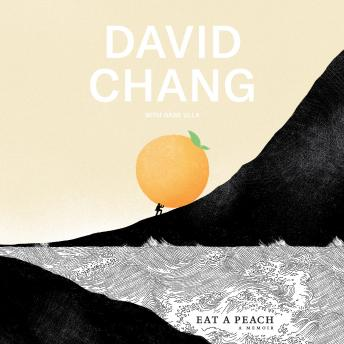 Download Eat a Peach: A Memoir by David Chang, Gabe Ulla