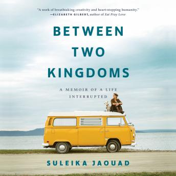 Between Two Kingdoms: A Memoir of a Life Interrupted