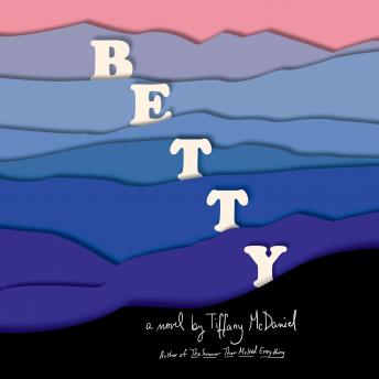 Betty: A novel