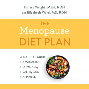 The Menopause Diet Plan: A Natural Guide to Managing Hormones, Health, and Happiness