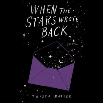 When the Stars Wrote Back: Poems