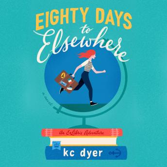 Eighty Days to Elsewhere, Audio book by Kc Dyer