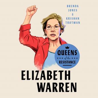 Queens of the Resistance: Elizabeth Warren