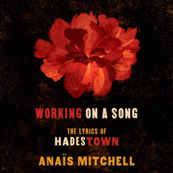 Working on a Song: The Lyrics of HADESTOWN, Anaïs Mitchell