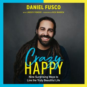 Crazy Happy: Nine Surprising Ways to Live the Truly Beautiful Life