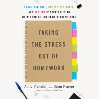Taking the Stress Out of Homework: Organizational, Content-Specific, and Test-Prep Strategies to Hel