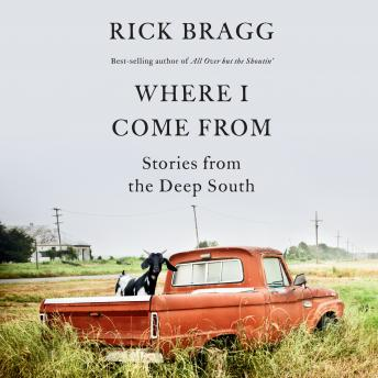 Where I Come From: Stories from the Deep South