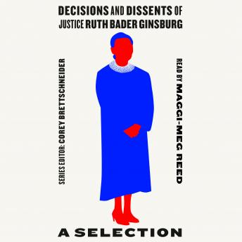 Decisions and Dissents of Justice Ruth Bader Ginsburg: A Selection
