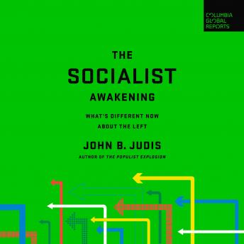 The Socialist Awakening: What's Different Now About the Left