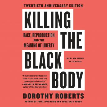 Killing the Black Body: Race, Reproduction, and the Meaning of Liberty