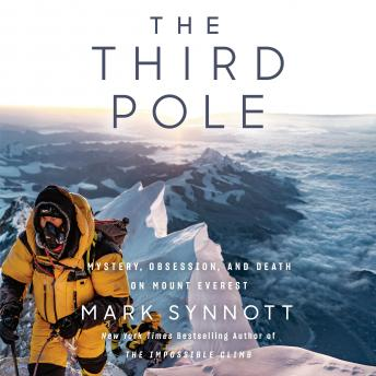 Download Third Pole: Mystery, Obsession, and Death on Mount Everest by Mark Synnott