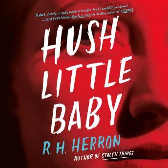 Hush Little Baby: A Novel