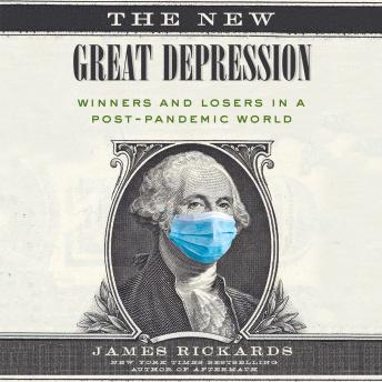 Download New Great Depression: Winners and Losers in a Post-Pandemic World by James Rickards