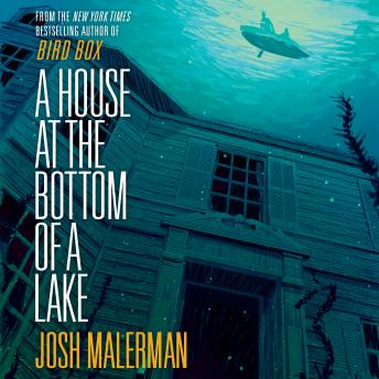 Download House at the Bottom of a Lake by Josh Malerman