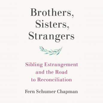 Brothers, Sisters, Strangers: Sibling Estrangement and the Road to Reconciliation