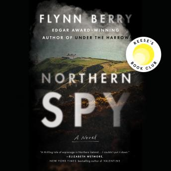 Download Northern Spy: A Novel by Flynn Berry