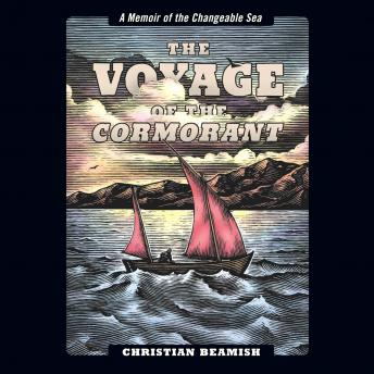 The Voyage of the Cormorant: A Memoir of the Changeable Sea