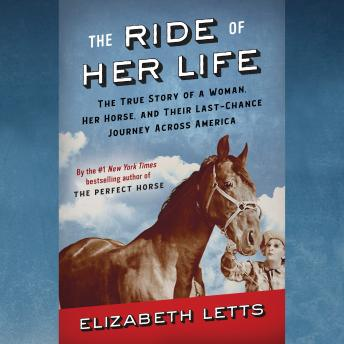 The Ride of Her Life: The True Story of a Woman, Her Horse, and Their Last-Chance Journey Across Ame