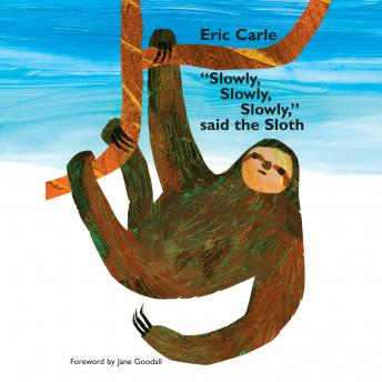 Download 'Slowly, Slowly, Slowly,' Said the Sloth by Eric Carle