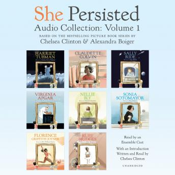 She Persisted Audio Collection: Volume 1: Harriet Tubman; Claudette Colvin; Virginia Apgar; and more