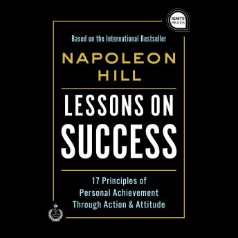 Lessons on Success: 17 Principles of Personal Achievement - Through Action & Attitude