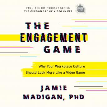 The Engagement Game: Why Your Workplace Culture Should Look More Like a Video Game