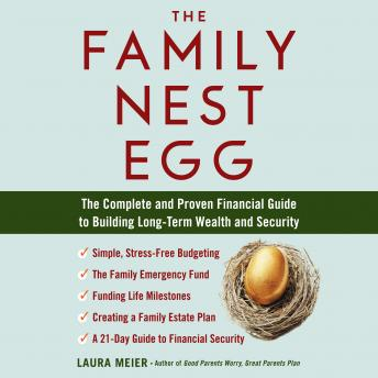 The Family Nest Egg: The Complete and Proven Financial Guide to Building Long-Term Wealth and Security