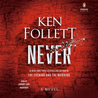 Never: A Novel, Ken Follett