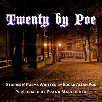 Twenty by Poe: Stories and Poems Written by Edgar Allan Poe, Edgar Allan Poe