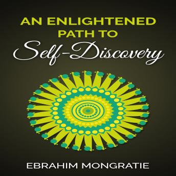 Enlightened Path to Self Discovery, Ebrahim Mongratie