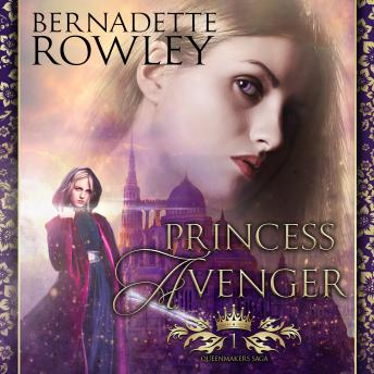 Princess Avenger: A sexy epic fantasy romance novel, Bernadette Rowley